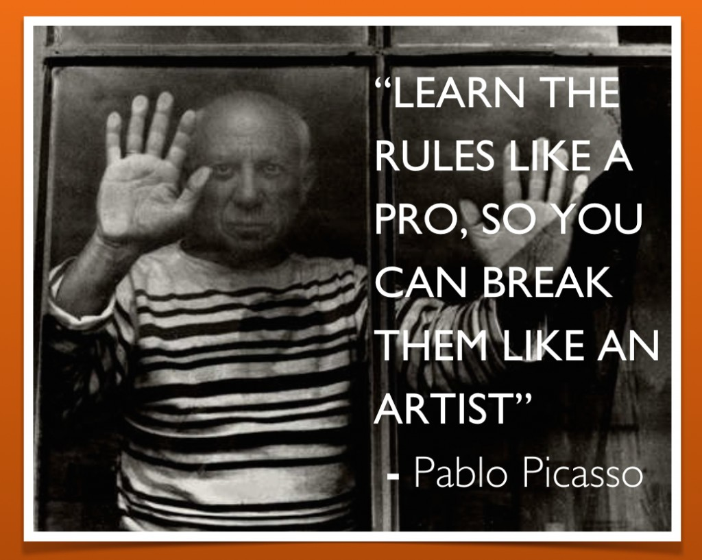Learn the rules like a pro, so you can break them like an artist.